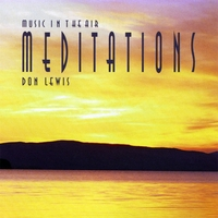 "Don Lewis: Music in the Air ""Meditations"""