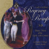 Lexington Vintage Dance Society | Lady Caroline's Regency Romp: Dance Music of the Early 19th Century