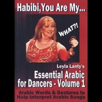 Leyla Lanty | Habibi, You Are My ... What?! Leyla Lanty's Essential Arabic for Dancers - Volume 1