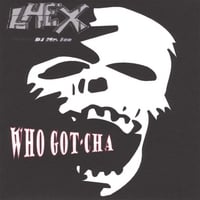 Lhex (Featured by DJ Mr. Ice) | Who Got-cha