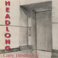 Larry Hirshberg | Headlong