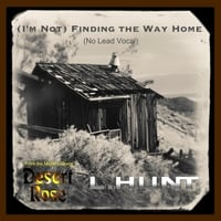 "L.HUNT | (I'm Not) Finding the Way Home (No Lead Vocal) [From ""Desert Rose""]"