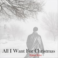 Liam Live | All I Want for Christmas