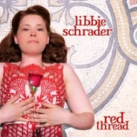 Libbie Schrader | Red Thread