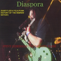 STEVE LIEBERMAN THE GANGSTA RABBI: Diaspora(a Folk-punk History of the Hebrew Nation)