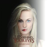 Lies Behind Your Eyes | Reflections