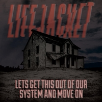 Lifejacket | Let's Get This Out of Our System and Move On