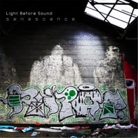 Light B4 Sound | Senescence