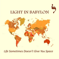 Light In Babylon | Life Sometimes Doesn't Give You Space