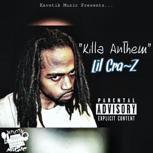 Lil Cra Z Killa Anthem Cd Baby Music Store