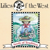 Lilies of the West: Seeds of Tradition