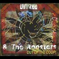 Lil' Red & the Roosters | Out of the Coop!