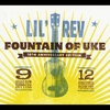 Lil Rev: Fountain of Uke (10th Anniversary Edition)