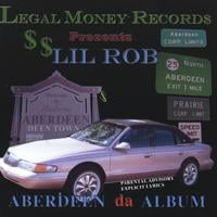 Lil Rob | Aberdeen the Album | CD Baby Music Store
