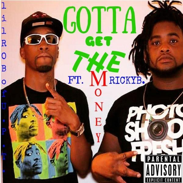 LILROBOFU P T  | Gotta Get the Money | CD Baby Music Store
