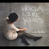 Lily Henley: Words Like Yours