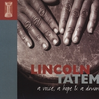 Lincoln Tatem | A Voice, a Hope, & a Drum