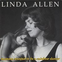 Linda Allen | Mama Wanted to Be a Rainbow Dancer