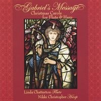 Linda Chatterton | Gabriel's Message: Christmas Carols for Flute & Harp