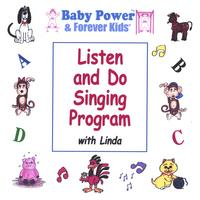 Linda | Listen & Do Singing Program (Baby Power & Forever Kids Presents)