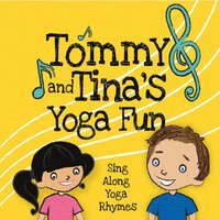 Lindsey Sutton & Rebecca Cordes | Tommy and Tina's Yoga Fun: Sing Along Yoga Rhymes