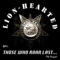 Lion-Hearted | Sp1:  Those Who Roar Last...  (The Prequel)