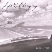 Paul Lippert | Life Is Changing