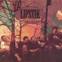 Lipstik - Everything is Good