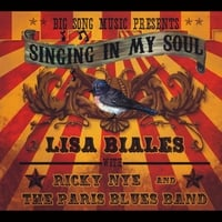 Lisa Biales | Singing in My Soul (feat. Ricky Nye & The Paris Blues Band)