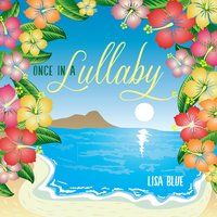Lisa Blue | Once in a Lullaby