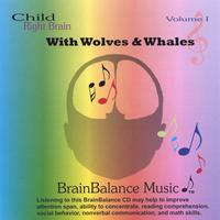 Brain Balance Music - Produced in Association with Dr. Robert J. Melillo / Composer: Lisa Erhard | With Wolves and Whales