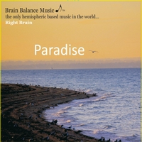 Brain Balance Music - Produced in Association with Dr. Robert J. Melillo / Composer: Lisa Erhard | Paradise