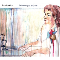 Lisa Forkish | Between You and Me