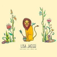 Lisa Jaeggi | Oh Lady You Shot Me