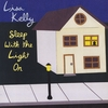 Lisa Kelly: Sleep With the Light On