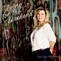 Lisa Lee Albritton | Living for the Weekend