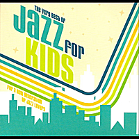 Lisa Yves and the Young Beboppers | The Very Best of Jazz for Kids