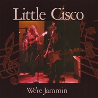 Little Cisco | We're Jammin
