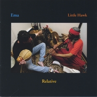 Little Hawk and Ema | Relative