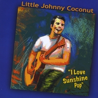 Little Johnny Coconut | I Love Sunshine Pop