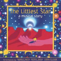 Margo Smith, Denny Jiosa & Conni Ellisor | The Littlest Star: a musical story