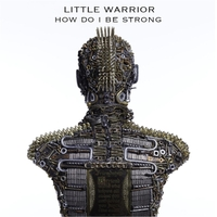 Little Warrior | How Do I Be Strong