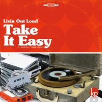 Livin' Out Loud | Take It Easy: A Musical Timecapsule