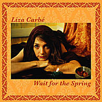 Liza Carbe | Wait for the Spring