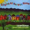 Liz Buchanan: Singing All the Way Home