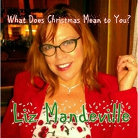 Liz Mandeville: What Does Christmas Mean to You