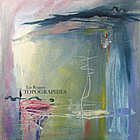 Liz Rognes: Topographies
