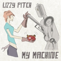 Lizzy Pitch: My Machine