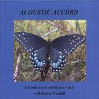 Lorinda Jones and Bruce Adair with Kelsie Westfall: Acoustic Accord