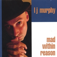 L J Murphy | Mad Within Reason